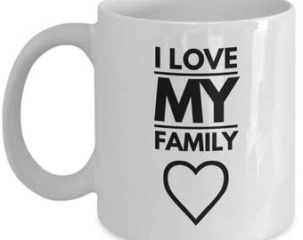 I love my family coffee mug, I love my family mug, family mug, family coffee mug, special family mug, family cup, family gift mug