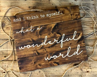 And I Think To Myself What A Wonderful World Wood Sign | I see trees of green | wonderful world | Louis Armstrong song | Nursery Wall Art