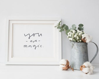 you are magic print // hand lettered home decor print // typographic poster // affirmation inspirational print // nursery kids room print