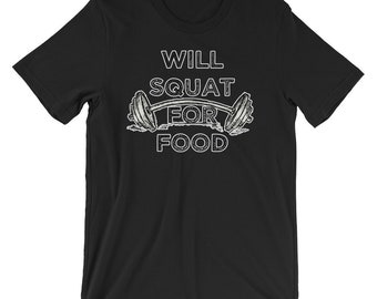 Will Squat For Food T-shirt Foodie Tee