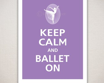 Keep Calm and BALLET ON Typography Art Print