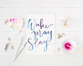 wake slay pray digital print