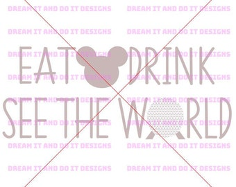Disney SVG - EPCOT eat, drink, see the world