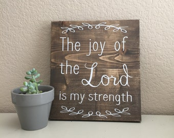 Rustic Wooden Sign - The Joy of the Lord is my Strength.