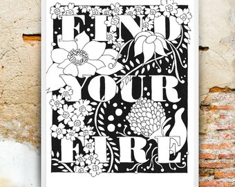 Find Your Fire, hand drawn digital download poster
