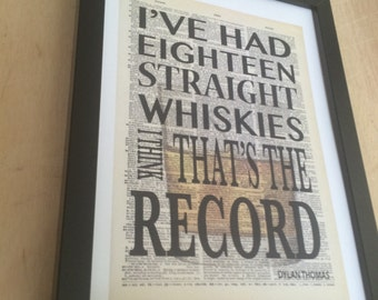 "Dylan Thomas quote - ""I've had eighteen straight whiskies, I think that's the record"""