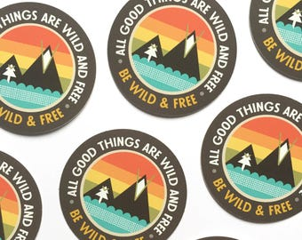 """2"""" inspirational vinyl sticker, All Good Things are Wild and Free adventure quote, laptop sticker, car window decal, skateboard sticker"""