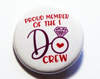 I Do Crew Pin, Wedding Party Gift, Lapel Pin, Pinback buttons, Gift for Bridesmaids, Bachlorette Party, Hen Party, Wedding Party (8698)