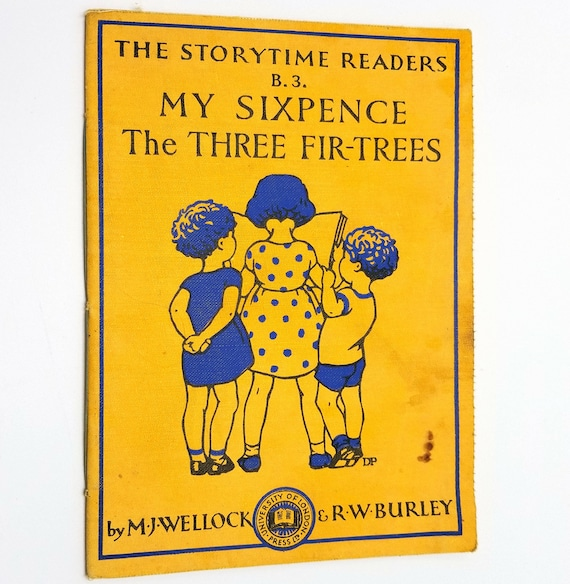 My Sixpence; The Three Fir-Trees - The Storytime Readers B3 by M.J. Wellock & R.W. Burley - University of London - Vintage Reading Primer