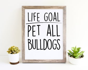 Bulldog Funny Dog Puppy Womens Wall Art Printables for Dog Moms Cute Décor Gifts for Dog Lovers