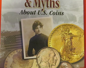 Fascinating Facts, Mysteries & Myths about US Coins