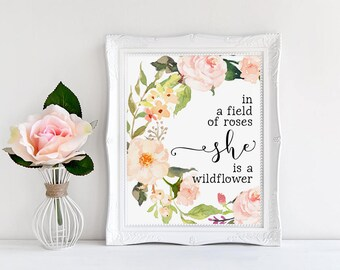 Girls Nursery, In a Field of Roses She is a Wildflower, Watercolor Floral Art, Inspirational Quote, Nursery Decor, Watercolor Flowers, Print