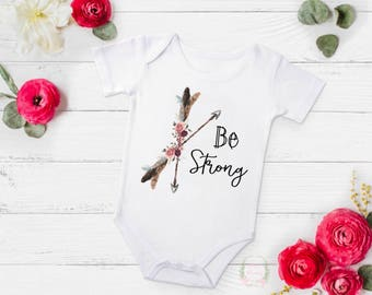 Be strong,  be strong onesie®, be strong toddler shirt, baby shower gift, boho baby onesie®, boho toddler shirt, floral arrow onesie®