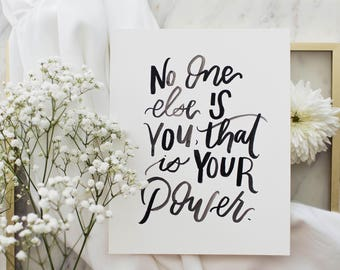 No One Else Is You // Hand Lettered, Calligraphy, Inspirational Art Print, Painted Decor - BOLD Collection