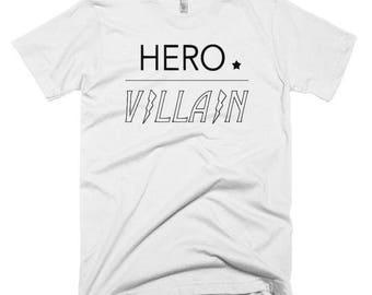 "The ""Original"" Hero or Villain T-shirt"