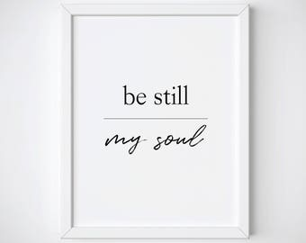 Be Still My Soul Art Print, Mindfulness Gift, Inspirational Quote Wall Art, Be Still My Soul Poster, Typography Print, Yoga Print
