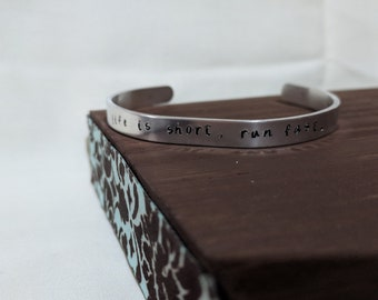 Life is Short. Run Fast. Stamped Bracelet
