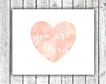 """Nursery Art Printable 8x10 Download, """"You are Loved""""  Watercolor Heart, Pink, Coral #416"""