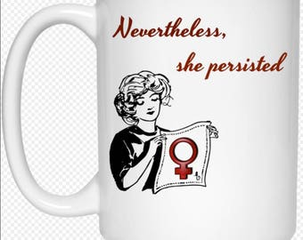 Nevertheless, She Persisted | Feminist Coffee Cup With Female Symbol | Feminism Mug