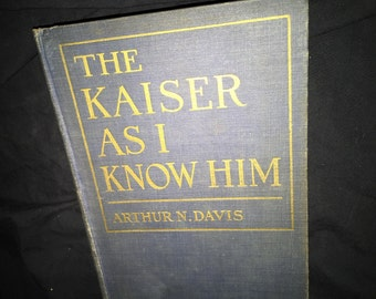 1918 The Kaiser As I Know Him