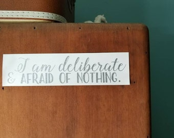 I AM DELIBERATE and afraid of nothing Audre Lorde feminist quote decal bumper sticker