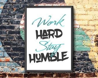 Work Hard Stay Humble | Motivational Poster | Work Hard Stay Humble Print | Inspirational Print | Work Hard Stay Humble Poster
