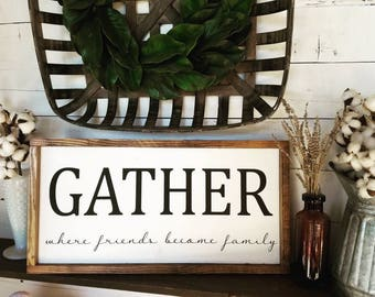 Gather where friends become family sign, kitchen decor, family room decor, dining room sign, wooden sign, painted, gathering sign, gather