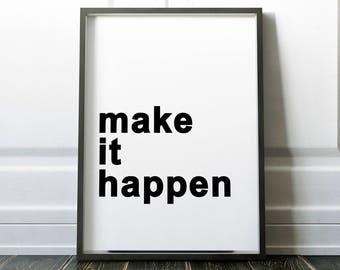 Make it Happen Art Print - Printable - Art Print - 18x24