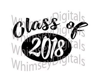 Class of 2018/2019 Digital Download SVG Cut File, DIY Graduation Decor, Digital Cutter Grad Tshirt Design for htv, vinyl