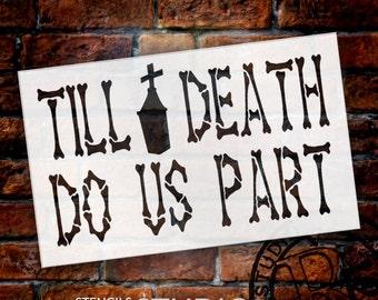 "Till Death Do Us Part Halloween Stencil - 6"" x 4"" - STCL1501_1 - by StudioR12"