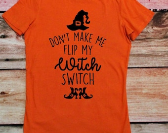 halloween shirt; womens halloween; witch shirt; halloween tshirt; funny halloween; fall shirt; funny tshirt; halloween party; funny clothing