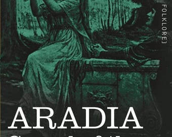 Aradia or the Gospel of the Witches (Spells)