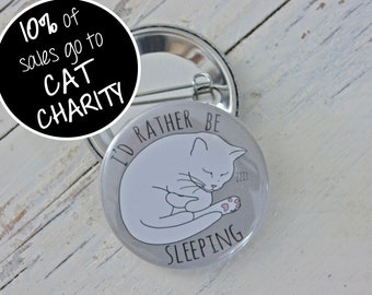 I'd Rather be Sleeping Cat Badge - grey; cat pin badge; cat button badge; cat lover gift;fibromyalgia;CFS;ME