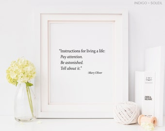 Printable Art, Instructions for Living a Life, Mary Oliver Quote, Downloadable Print, Inspirational Quotes, Motivational Quotes