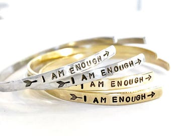 I Am Enough - Hand Stamped Silver or Gold Cuff Bracelet - Aluminum, Brass