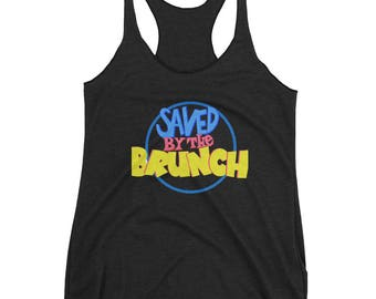 Saved By The Brunch-Saved By The Bell Inspired Vintage 90's Pop Culture Reference Women's Racerback Tank