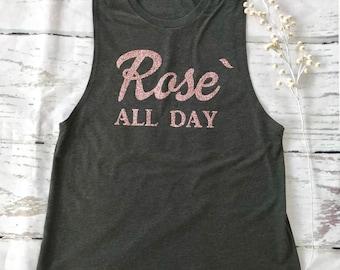 Rose All Day muscle tank/ Champagne tank/ Brunch shirt/ workout tank/ Wine shirt/ Rose Gold/ Glitter/ Women's Muscle tee/ Inspirational