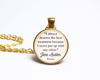 Jane Austen Quote Pendant. Emma Mr Knightley Quote Necklace. I Always Deserve The Best Treatment. Austen Jewelry Literary Gift Book Lover