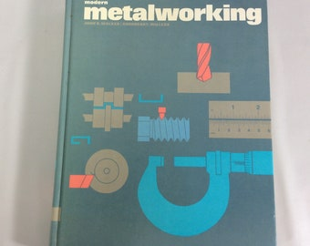 Modern Metalworking John R Walker 1976 Goodheart-Wilcox Hard Cover Textbook