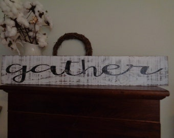 Gather Sign,Kitchen Signs,Fixer Upper Signs,41x7.25 no frame, Reclaimed Wood Signs,Farmhouse Signs, Rustic Signs, Wall Hangings, Wall Decor,