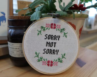 Sorry Not Sorry Cross Stitch