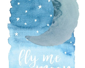 Fly me to the Moon Nursery Print,  Moon Nursery Print, A4 Nursery prints, Printable Nursery Decor, Watercolour Prints, Kids Room, Moon Decor