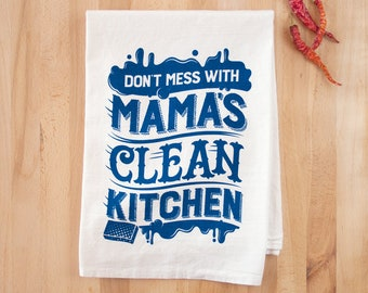 Don't Mess With Mama's Clean Kitchen - Dish Towel