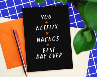 You + Netflix x Nachos = Best Day Ever - Anniversary card - anniversary card - funny valentines card - hairy legs card - be yourself