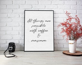 Coffee and Mascara Black and White Typography Print Poster