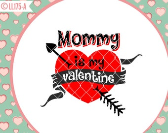 Mommy Is My Valentine Valentine's Day Design LL175 A - Svg - Cut File -  Includes ai,eps,svg,dxf (for Silhouette users), jpg, png files