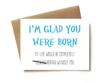 funny birthday card, funny brother / sister birthday card, best friend - I'm glad you were born.