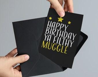 Happy Birthday Ya Filthy Muggle Card - Harry Potter Themed Birthday 5x7 Printable Card