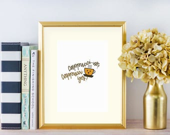 Cappuccino? Cappucci-YES! | LetteringByLyss | Printable | PDF Digital Download
