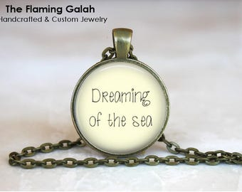 Dreaming Of The Sea Pendant • Ocean Quote • Beach Lover • Mermaid • Ocean Lover • Gift Under 20 • Made in Australia (P1547)